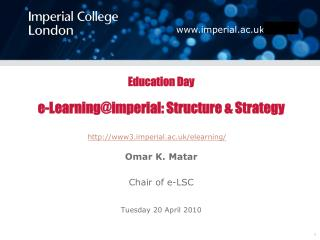 Education Day   e-Learningimperial: Structure  Strategy