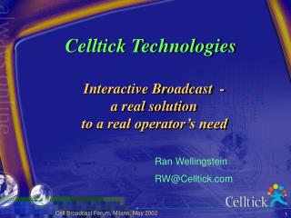 Interactive Broadcast  -  a real solution to a real operator s need