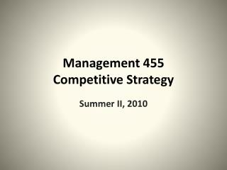 Management 455 Competitive Strategy