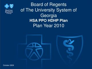 Board of Regents of The University System of Georgia  HSA PPO HDHP Plan Plan Year 2010