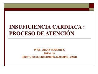 INSUFICIENCIA CARDIACA :  PROCESO DE ATENCI N