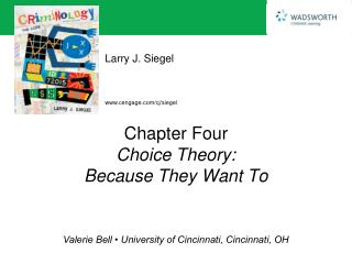 Chapter Four Choice Theory: Because They Want To