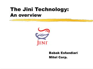 The Jini Technology: An overview