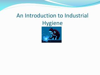 An Introduction to Industrial Hygiene