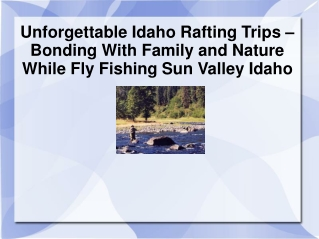 Idaho Rafting Trips – Fly Fishing Sun Valley Idaho