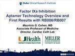 Factor IXa Inhibition Aptamer Technology Overview and First Results with RB006