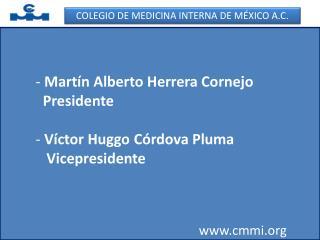 Mart n Alberto Herrera Cornejo   Presidente   V ctor Huggo C rdova Pluma    Vicepresidente