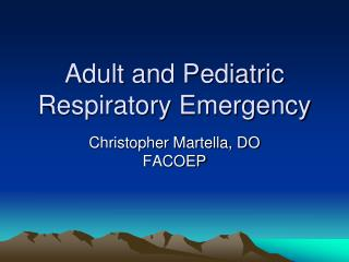 Adult and Pediatric Respiratory Emergency