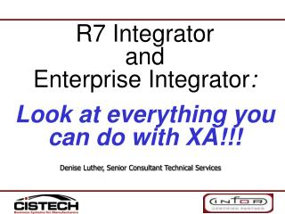 R7 Integrator  and  Enterprise Integrator:  Look at everything you can do with XA