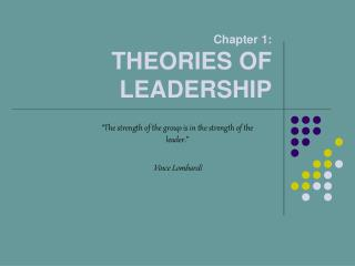 Chapter 1:  THEORIES OF LEADERSHIP