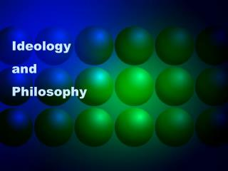 Ideology and Philosophy