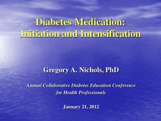 Diabetes Medication:  Initiation and Intensification