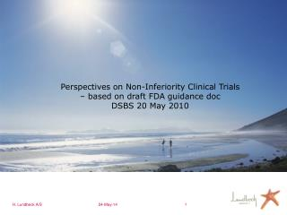 Perspectives on Non-Inferiority Clinical Trials   based on draft FDA guidance doc DSBS 20 May 2010