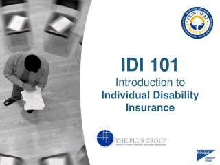IDI 101 Introduction to  Individual Disability  Insurance