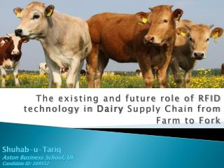 The existing and future role of RFID technology in Dairy Supply Chain from  Farm to Fork
