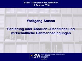 Wolfgang Amann  Sanierung oder Abbruch  Rechtliche und wirtschaftliche Rahmenbedingungen