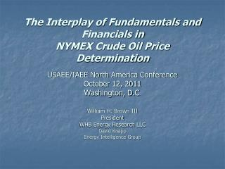 The Interplay of Fundamentals and Financials in  NYMEX Crude Oil Price Determination   USAEE