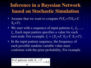 Inference in a Bayesian Network based on Stochastic Simulation