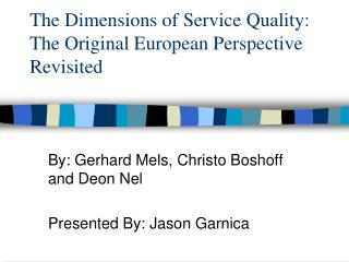 The Dimensions of Service Quality: The Original European Perspective Revisited
