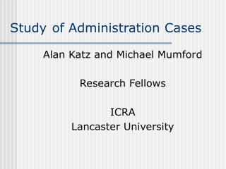 Study of Administration Cases
