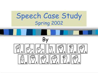 Speech Case Study Spring 2002