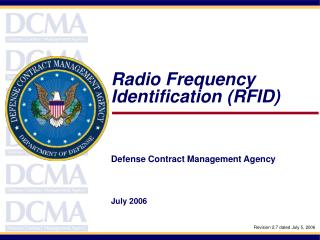 Radio Frequency Identification RFID      Defense Contract Management Agency    July 2006