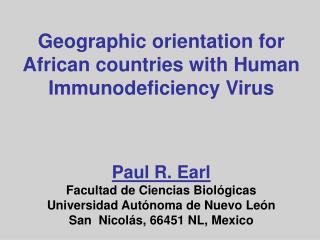 Geographic orientation for African countries with Human Immunodeficiency Virus    Paul R. Earl Facultad de Ciencias Biol