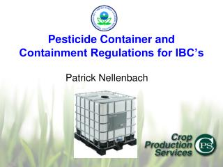 Pesticide Container and Containment Regulations for IBC s