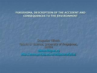 FUKUSHIMA, DESCRIPTION OF THE ACCIDENT AND CONSEQUENCES TO THE ENVIRONMENT