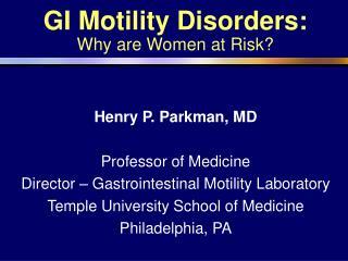 GI Motility Disorders: