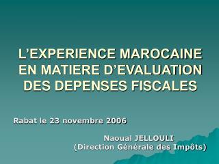 L EXPERIENCE MAROCAINE EN MATIERE D EVALUATION DES DEPENSES FISCALES