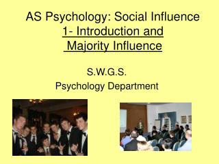 AS Psychology: Social Influence 1- Introduction and   Majority Influence