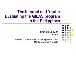 The Internet and Youth:  Evaluating the GILAS program in the Philippines