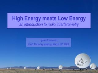 High Energy meets Low Energy an introduction to radio interferometry