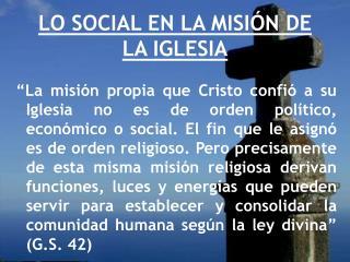 LO SOCIAL EN LA MISI N DE LA IGLESIA