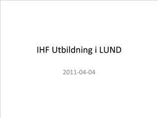 IHF Utbildning i LUND