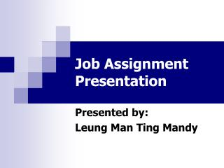 Job Assignment Presentation