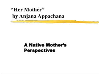 Her Mother    by Anjana Appachana