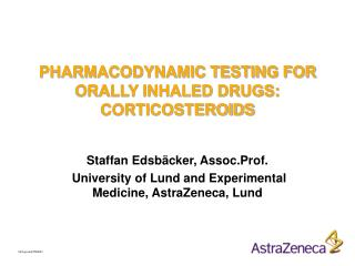 PHARMACODYNAMIC TESTING FOR ORALLY INHALED DRUGS: CORTICOSTEROIDS
