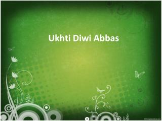Ukhti Diwi Abbas