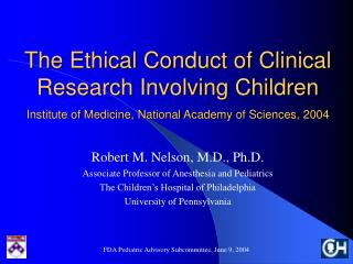 The Ethical Conduct of Clinical Research Involving Children  Institute of Medicine, National Academy of Sciences, 2004