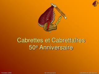 Cabrettes et Cabretta res 50e Anniversaire