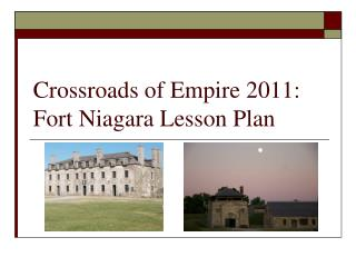 Crossroads of Empire 2011:  Fort Niagara Lesson Plan