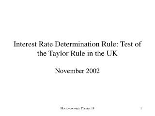 Interest Rate Determination Rule: Test of the Taylor Rule in the UK