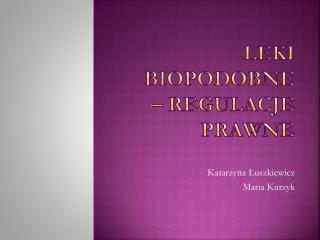 Leki biopodobne    regulacje prawne