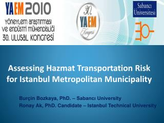 Bur in Bozkaya, PhD.   Sabanci University Ronay Ak, PhD. Candidate   Istanbul Technical University