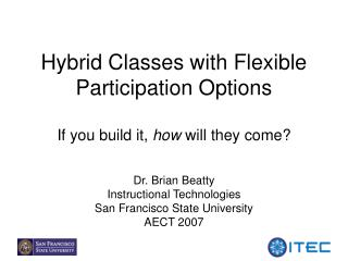 Hybrid Classes with Flexible Participation Options  If you build it, how will they come