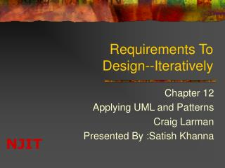 Requirements To  Design--Iteratively