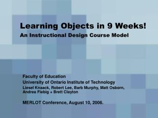 Learning Objects in 9 Weeks  An Instructional Design Course Model