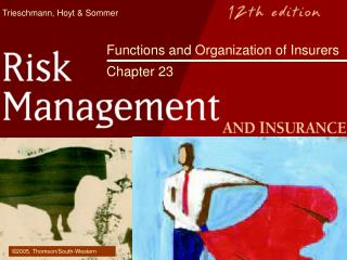 Functions and Organization of Insurers  Chapter 23